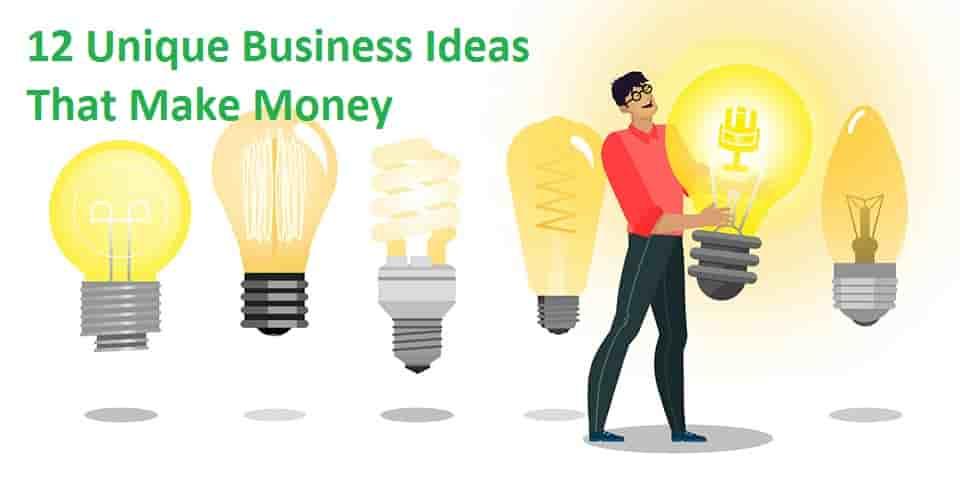 12 Unique Business Ideas That Make Money - Business John